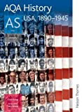 AQA History AS: Unit 1 - USA, 1890-1945 (Aqa History for As) Chris Rowe