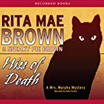 Hiss of Death: A Mrs. Murphy Mystery (       UNABRIDGED) by Rita Mae Brown, Sneaky Pie Brown Narrated by Kate Forbes