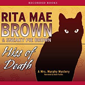 Hiss of Death: A Mrs. Murphy Mystery | [Rita Mae Brown, Sneaky Pie Brown]