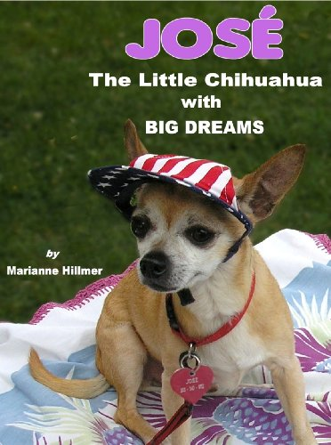 Free Kindle Book : José: The Little Chihuahua with BIG Dreams