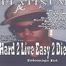 Hard 2 Live Easy 2 Die [Explicit]