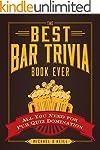 The Best Bar Trivia Book Ever: All Yo...