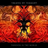 Forever Is the World by Theatre of Tragedy (2009) Audio CD