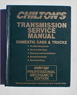 Chilton 39 S Transmission Service Manual Domestic Cars And