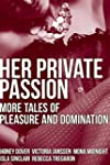 Her Private Passion: More Tales of Pl...