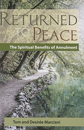 Returned to Peace: The Spiritual Benefits of Annulment PDF