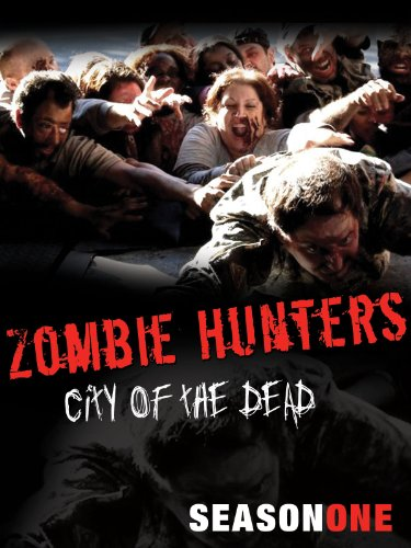 Zombie Hunters: City of the Dead Season 1