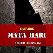 L'histoire de Mata Hari (Dossier espionnage) | Frédéric Garnier