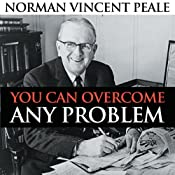 You Can Overcome Any Problem | [Norman Vincent Peale]