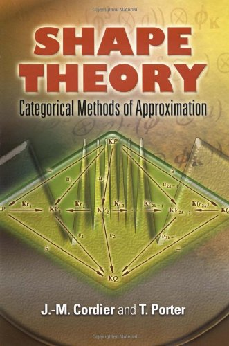 Shape Theory: Categorical Methods of Approximation (Dover Books on Mathematics)