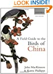A Field Guide to the Birds of China:...