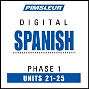 Spanish Phase 1, Unit 21-25: Learn to Speak and Understand Spanish with Pimsleur Language Programs | [Pimsleur]