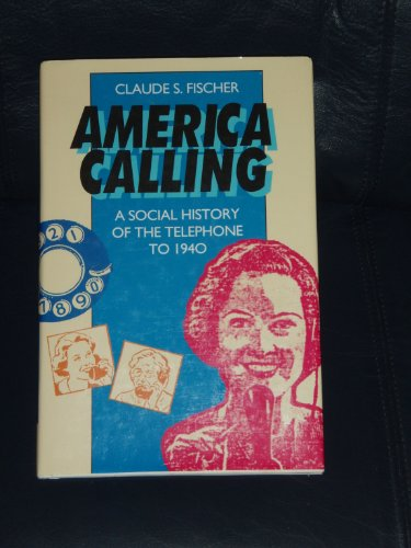 America Calling: Social History of the Telephone to 1940