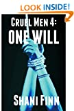 Cruel Men 4: One Will