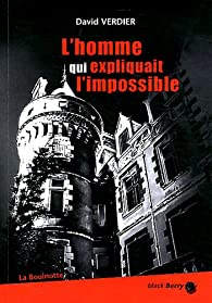 L'homme qui expliquait l'impossible par David Verdier