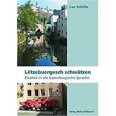 Letzebuergesch schwätzen. Einblick in die luxemburgische Sprache