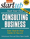 img - for Start Your Own Consulting Business: Your Step-By-Step Guide to Success (StartUp Series) book / textbook / text book