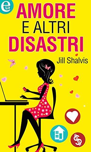 Jill Shalvis - Amore e altri disastri (eLit)