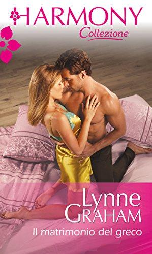 Lynne Graham - Il matrimonio del greco