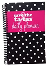 2014 save the ta-tas Calendar Year Daily Day Planner Fashion Organizer Agenda January 2014 Through December 2014 Black Pink