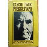 Executioner: Pierrepointby Albert Pierrepoint
