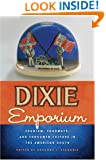Dixie Emporium: Tourism, Foodways, and Consumer Culture in the American South