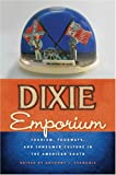 Image of Dixie Emporium: Tourism, Foodways, and Consumer Culture in the American South