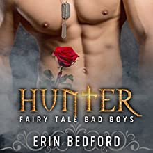 Hunter: Fairy Tale Bad Boys, Book 1 Audiobook by Erin Bedford Narrated by Kale Williams, Lisa Zimmerman