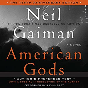 American Gods: The Tenth Anniversary Edition (A Full Cast Production) | [Neil Gaiman]