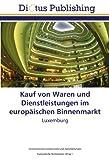 www.payane.ir - Kauf von Waren und Dienstleistungen im europäischen Binnenmarkt: Luxemburg (German Edition)