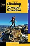 Climbing Colorados Mountains (Climbing Mountains Series)