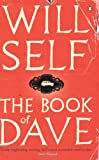 The Book of Dave: A Revelation of the Recent Past and the Distant Future (0141014547) by Self, Will