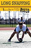 Long Snapping: A Three Quarter Second Snapshot into the High School Life of a Rubio Long Snapper
