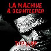 La machine à désintégrer (Les exploits du professeur Challenger 4) | Arthur Conan Doyle