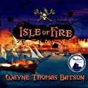 Isle of Fire (       UNABRIDGED) by Wayne Thomas Batson Narrated by Anthony Brawner