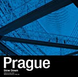Slow Down��Prague