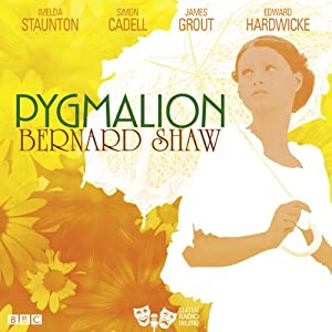 Pygmalion (Classic Radio Theatre) Radio/TV Program