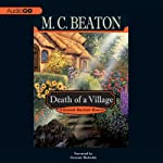 Death of a Village: A Hamish Macbeth Mystery, Book 19 (       UNABRIDGED) by M. C. Beaton Narrated by Graeme Malcolm