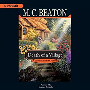 Death of a Village: A Hamish Macbeth Mystery, Book 19 | [M. C. Beaton]