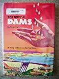 The story of dams;: An introduction to hydrology (A Story of science series book for young people)