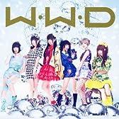 W.W.D / 冬へと走りだすお!  【初回限定盤A】(CD+DVD)