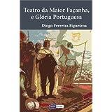 Teatro da Maior Façanha, e Glória Portuguesa