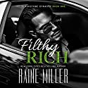 Filthy Rich: Blackstone Dynasty, Book 1 Hörbuch von Raine Miller Gesprochen von: Jeremy York, Sienna Frances