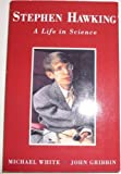 Stephen Hawking: A Life in Science (0670840130) by Michael White