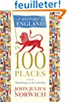 A History of England in 100 Places: F...