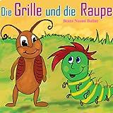 Kinderbücher: Die Grille und die Raupe (Illustrierte Kinderbuch Bilderbuch)