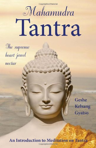 Mahamudra Tantra: The Supreme Heart Jewel Nectar
