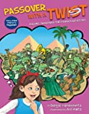 Childrens Book: Passover with a TWIST (Bible Stories With a Twist)