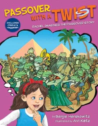Benjie Herskowitz - Children's Book: Passover with a TWIST (Bible Stories With a Twist)