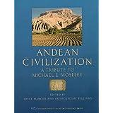 Andean Civilization: A Tribute to Michael E. Moseley (Cotsen Monograph)